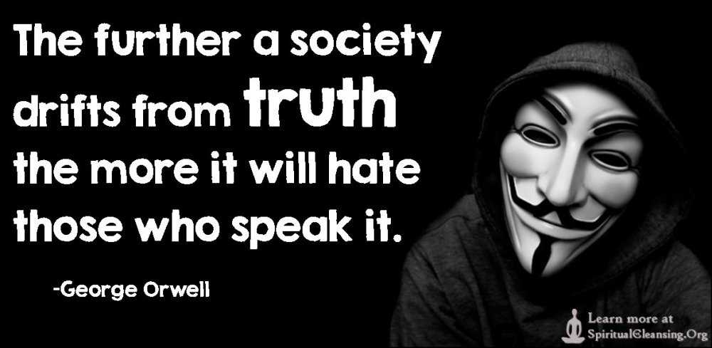 The-further-a-society-drifts-from-truth-the-more-it-will-hate-those-who-speak-it..jpg